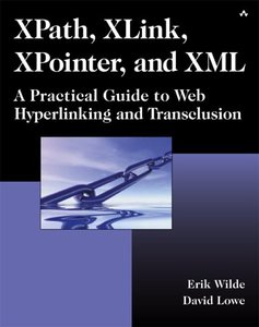 XPath, XLink, XPointer, and XML: A Practical Guide to Web Hyperlinking and Trans-cover