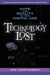 Technology Lost: Hype and Reality in the Digital Age-cover