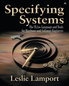 Specifying Systems: The TLA+ Language and Tools for Hardware and Software Engine-cover