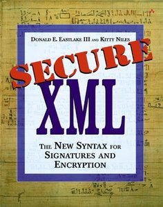Secure XML: The New Syntax for Signatures and Encryption-cover