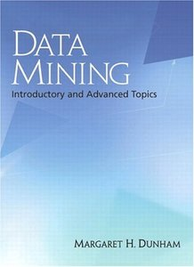 Data Mining: Introductory and Advanced Topics (Hardcover)-cover