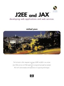J2EE and JAX: Developing Web Applications and Web Services (Paperback)-cover