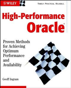 High-Performance Oracle: Proven Methods for Achieving Optimum Performance and Av