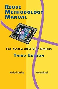 Reuse Methodology Manual for System-On-A-Chip Designs, 3/e (Hardcover)-cover