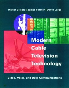 Modern Cable Television Technology: Video, Voice, & Data Communications-cover