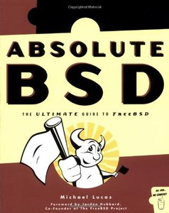 Absolute BSD: The Ultimate Guide to FreeBSD-cover