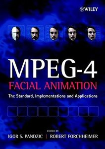 MPEG-4 Facial Animation: The Standard, Implementation and Applications