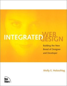 Integrated Web Design: Building the New Breed of Designer & Developer-cover