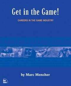 Get in the Game: Careers in the Game Industry-cover