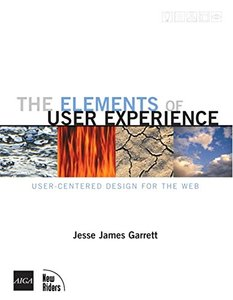 The Elements of User Experience: User-Centered Design for the Web-cover