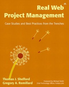 Real Web Project Management: Case Studies and Best Practices from the Trenches-cover
