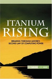 Itanium Rising: Breaking Through Moore's Second Law of Computing Power-cover