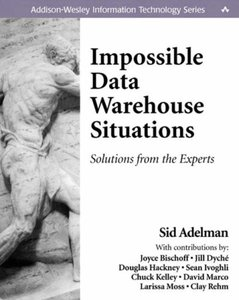 Impossible Data Warehouse Situations: Solutions from the Experts-cover