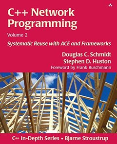C++ Network Programming, Volume 2: Systematic Reuse with ACE and Frameworks-cover