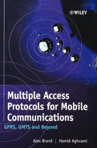 Multiple Access Protocols for Mobile Communications GPRS, UMTS and Beyond-cover