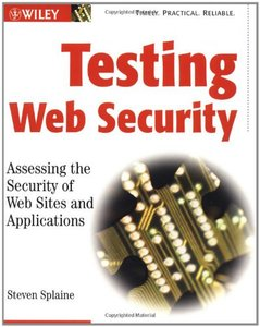 Testing Web Security: Assessing the Security of Web Sites and Applications-cover