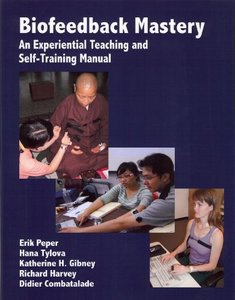 Biofeedback Mastery: An Experiential Teaching and Self-Training Manual (Paperback)