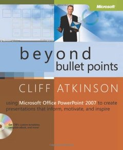 Beyond Bullet Points: Using Microsoft  Office PowerPoint  2007 to Create Presentations That Inform, Motivate, and Inspire (Bpg - Other)-cover