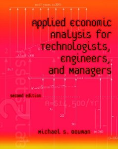 Applied Economic Analysis for Technologists, Engineers, and Managers, 2/e