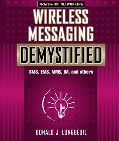 Wireless Messaging Demystified: SMS, EMS, MMS, IM, and others (Paperback)-cover