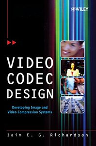 Video Codec Design: Developing Image and Video Compression Systems-cover