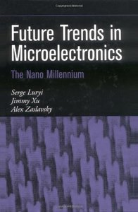 Future Trends in Microelectronics: The Nano Millennium-cover