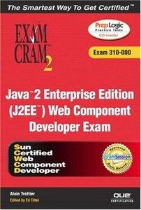 Java 2 Enterprise Edition (J2EE) Web Component Developer Exam Cram 2 (Exam Cram 310-080) (Paperback)-cover