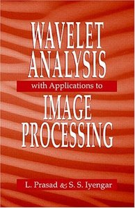 Wavelet Analysis with Applications to Image Processing-cover
