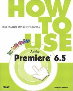 How to Use Adobe Premiere 6.5 (Paperback)-cover