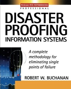 Disaster Proofing Information Systems
