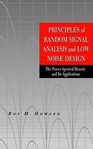 Principles of Random Signal Analysis and Low Noise Design : The Power Spectral Density and its Applications-cover