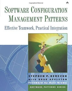 Software Configuration Management Patterns: Effective Teamwork, Practical Integration (Paperback)-cover