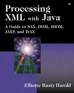 Processing XML with Java: A Guide to SAX, DOM, JDOM, JAXP, and TrAX-cover