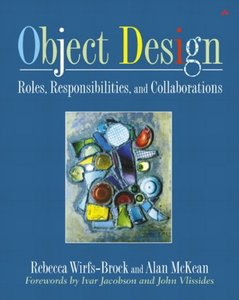 Object Design: Roles, Responsibilities, and Collaborations-cover