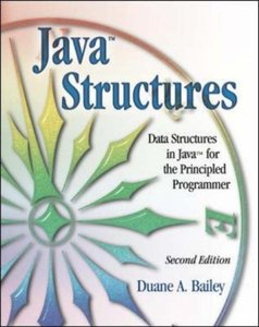 Java Structures: Data Structures in Java for the Principled Programmer, 2/e