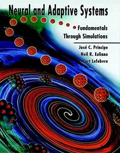 Neural and Adaptive Systems: Fundamentals through Simulations-cover