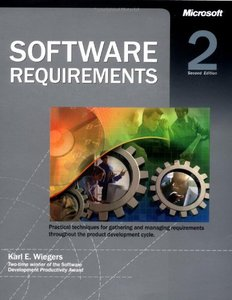 Software Requirements: Practical Techniques for Gathering and Managing Requirements Throughout the Product Development Cycle, 2/e (Paperback)-cover