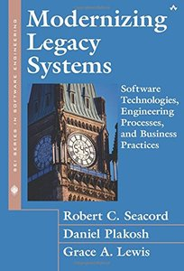 Modernizing Legacy Systems: Software Technologies, Engineering Processes, and Business Practices (Paperback)-cover