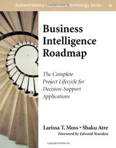 Business Intelligence Roadmap: The Complete Project Lifecycle for Decision-Suppo (Paperback)-cover