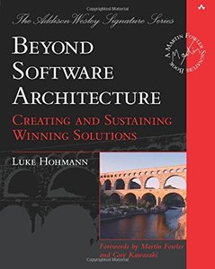 Beyond Software Architecture: Creating and Sustaining Winning Solutions-cover