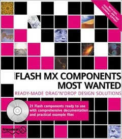 Macromedia Flash MX Components Most Wanted: Ready Made Drag 'n' Drop Design Solu (Paperback)