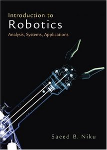 Introduction to Robotics: Analysis, Systems, Applications