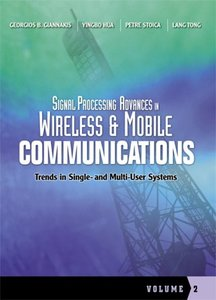 Signal Processing Advances in Wireless and Mobile Communications, Volume 2-cover