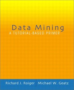 Data Mining: A Tutorial Based Primer-cover