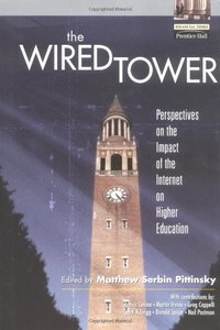 The Wired Tower: Perspectives on the Impact of the Internet on Higher Educat