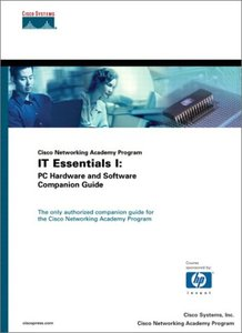 Cisco Networking Academy Program IT Essentials I: PC Hardware and Software Compa-cover
