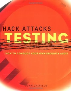 Hack Attacks Testing: How to Conduct Your Own Security Audit