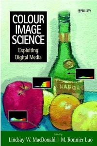 Colour Image Science: Exploiting Digital Media-cover
