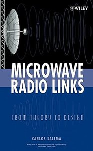 Microwave Radio Links: From Theory to Design