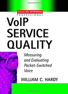 VoIP Service Quality: Measuring and Evaluating Packet-Switched Voice